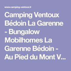 Camping Ventoux Bédoin La Garenne - Bungalow Mobilhomes La Garenne Bédoin - Au Pied du Mont Ventoux - Vaucluse 84