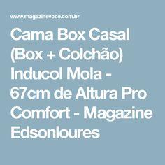 Cama Box Casal (Box + Colchão) Inducol Mola - 67cm de Altura Pro Comfort - Magazine Edsonloures