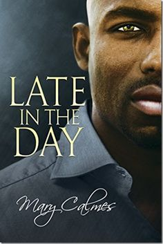 Release Day Review: Late in the Day (The Vault #2) by Mary Calmes | #mmromance #gayromance #gayfiction #lgbt #gay #books #review