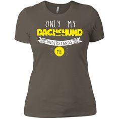 Dachshund - Only My Dachshund Understands Me - Next Level Ladies' Boyfriend Tee