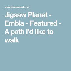 Jigsaw Planet - Embla - Featured - A path I'd like to walk