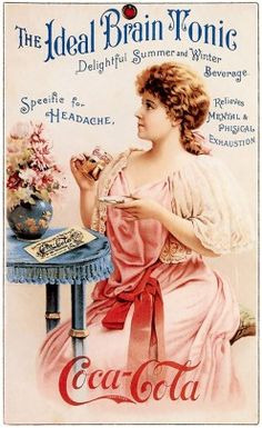 An 1890s Coca-Cola advertisement featuring the actress Hilda Clark. The formula still contained cocaine at this time.