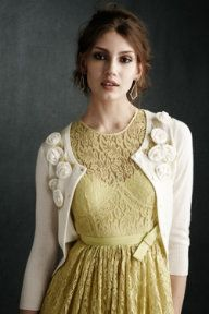 Such a pretty cardigan.  Much better than a plain white one. And I love the yellow lace dress.  WHich also comes in pink from Tracy Reese! The cardigan is from BHLDN.