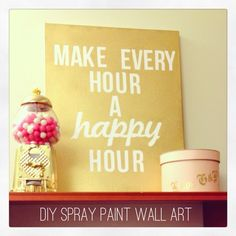 Such a fun piece of statement art and so easy to make! The possibilities are endless!!!   1. Place vinyl letters on canvas. 2. Use your favorite color of spray paint. 3. When it's dry, peel off the letters. That's it!