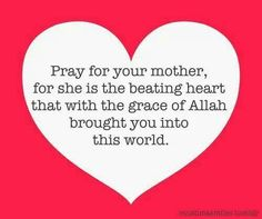 Don't forget to pray for your mother