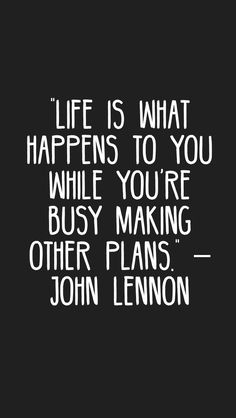"""Life is what happens to you while you're busy making other plans."" –John Lennon #quotes #motivation #inspiration #motivationapp"