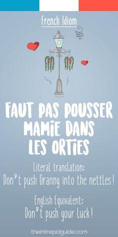 French idiom Faut pas pousser mamie dans les orties