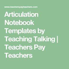 Articulation Notebook Templates by Teaching Talking | Teachers Pay Teachers