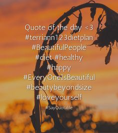 Quotes about Quote of the day <3 #terriann123dietplan #BeautifulPeople #diet #healthy #happy #EveryOneIsBeautiful #beautybeyondsize #loveyourself   with images background, share as cover photos, profile pictures on WhatsApp, Facebook and Instagram or HD wallpaper - Best quotes