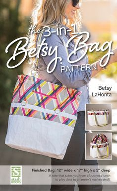 The 3-in-1 Betsy Bag Sewing ePattern by Betsy La Honta