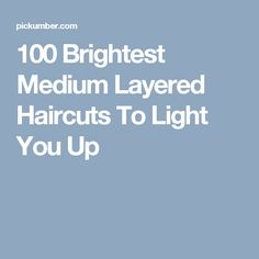 100 Brightest Medium Layered Haircuts To Light You Up