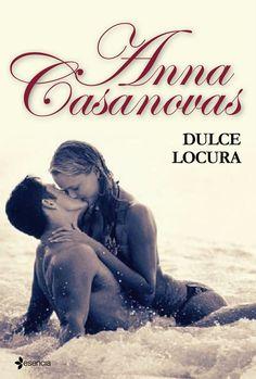 Anna Casanovas - Los hermanos Martí - 03. Dulce locura
