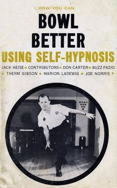 Bowl Better using Self-Hypnosis, 1966. Worth a try?