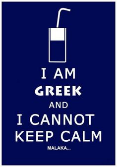 I am Greek And I cannot keep calm