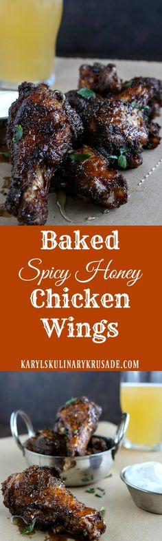 Baked Spicy Honey Chicken Wings. Every bite of these glorious wings have sweet and spicy. You control the heat, and you definitely don't want to skimp on the honey. These wings will be a huge hit with your friends and family