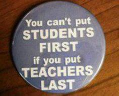 You can't put students first if you put teachers last