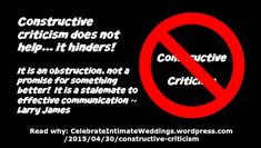 """"""" but you say, """"I Was Only Offering Constructive Criticism. Effective Communication, News Articles, Read More, Wedding Blog, Teaching, Things To Sell, Sayings, Grooms, Brides"""