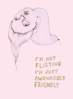 Image: ambivalently yours) arte 3 рисунки y цитаты Flirting Quotes For Her, Flirting Texts, Flirting Humor, Awkward Flirting, Like You Quotes, Shy Girls, Feminist Art, Les Sentiments, Be Yourself Quotes