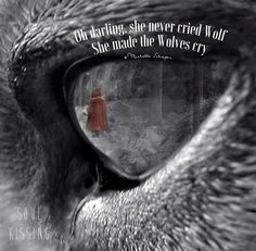 Oh darling, she never cried wolf. She made the wolves cry.