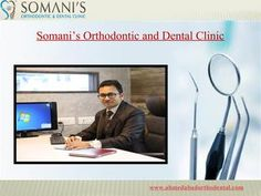 Somani's Orthodontic Clinic is a hub of Best Dentist in Ahmedabad where in you not only find a general dentist but also a superspecialist. We have best specialists for braces and dental implants in Ahmadabad. For more information visit this url - http://www.ahmedabadorthodental.com and contact to us @  079 40057100.