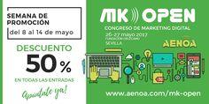 SEMANA DE PROMOCIÓN: DEL 8 AL 14 DE MAYO. Descuento del 50% en todas las inscripciones al Congreso de Marketing Digital #MKOpen 26 y 27 de mayo en #Sevilla. ¿Vas a desaprovechar esta oportunidad? + Info: gestion@aenoa.com 91.737.15.16 http://www.aenoa.com/mk-open/ #aenoadigital #marketingdigital #redessociales #posicionamientoweb #ecommerce