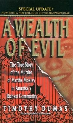 A Wealth of Evil: The True Story of the Murder of Martha Moxley in America's Richest Community by Timothy Dumas http://www.amazon.com/dp/0446607320/ref=cm_sw_r_pi_dp_wqJqub1SFSKT3