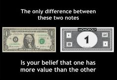 Monopoly - The only difference between these two notes is your belief that one… Illuminati, Fiat Money, Monopoly Money, Bitcoin Transaction, Economics, Bullying, Finance, Politics, Notes