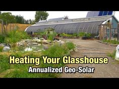 How to build a Geo-Solar Greenhouse - The Permaculture Research Institute