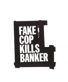 gardar-eide-einarsson-fake-cop-kills-banker-prints-and-multiples-screenprint-zoom_415_500.jpg (415×500)