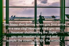 Geoff Dyer, travel quotes, wander lust, inspirational