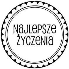 Okrągły Gumowy Stempel - Najlepsze Życzenia - no19 Digital Stamps, Holidays And Events, Cardmaking, Free Printables, Polish, Scrapbook, Illustrations, Logo, My Love