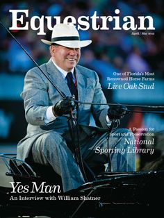 April/May featuring William Shatner. Shatty has always been a Saddlebred guy! Love it.