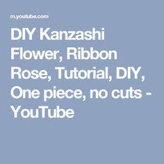 DIY Kanzashi Flower, Ribbon Rose, Tutorial, DIY,  One piece, no cuts - YouTube