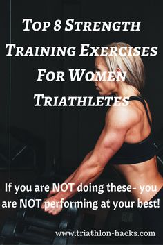 If you want great results in any sport and in life- you NEED to do strength training. These are the top 8 for triathletes. (Men you need to do these too!) http://www.triathlon-hacks.com/strength-training-exercises-for-women/