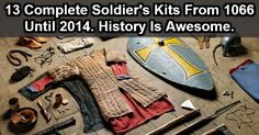 Complete soldier's items of necessity from 1066 until 2014. Each photograph shows a soldier's world condensed.