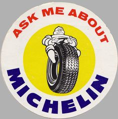 1970 sign Michelin Man, Michelin Tires, Vintage Ads, Vintage Signs, Vintage Posters, Chevy, Tyre Companies, Tyre Shop, Van Car