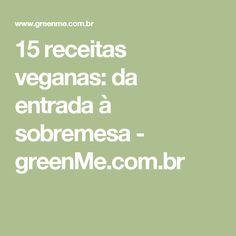 15 receitas veganas: da entrada à sobremesa - greenMe.com.br