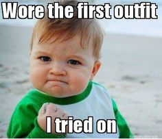 Meme Maker - Wore the first outfit I tried on