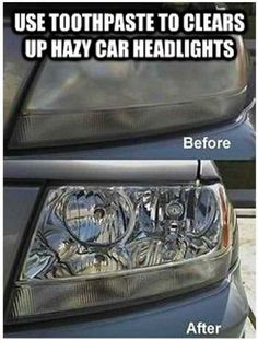 Clean your headlights with tooth paste.  Haven't tried this yet but toothpaste is an abrasive and can be used to polish up lots of things, even jewelry!