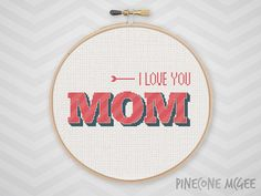 I LOVE YOU MOM counted cross stitch pattern, gifts for mom, diy mothers day gift ideas, easy mum typography, beginner mommy needlepoint, pdf
