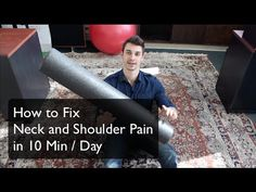 Neck and shoulder pain relief in 10 min by foam rolling - Alexander Heyne - YouTube