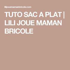 TUTO SAC A PLAT | LILI JOUE MAMAN BRICOLE