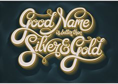 Good Name Is Better Than Silver & Gold on Behance
