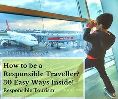 How to be a Responsible Traveller? 30 Easy Ways Inside! - Responsible Tourism - What Is Responsible Travel? Tips for responsible travel Travel Expert, Packing Tips For Travel, Travel Guides, Travel Hacks, International Travel Tips, Responsible Travel, Worldwide Travel, Travel Light, Book Activities