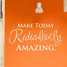 Wall Art Decal Make Today Ridiculously Amazing. Creative Wall Decor, Hello Everyone, Vinyl Decals, Inspirational Quotes, Wall Art, Amazing, Handmade Gifts, How To Make, Etsy