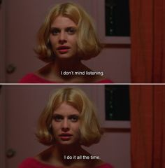 ― Paris, Texas (1984) Jane: I don't mind listening. I do it all the time.