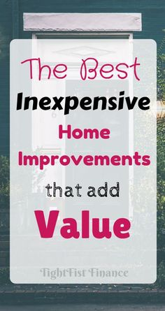 Home improvement doesn't have to be expensive. Actually, home improvements can add value to your house, making your home more appealing for potential buyers.