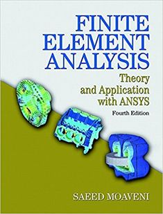 Finite Element Analysis: Theory and Application with ANSYS 4th Ed.