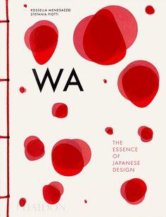 WA: The Essence of Japanese Design   Design   Phaidon Store