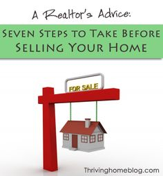 Thinking about selling your home in the future? Check out these seven tips from an experienced realtor on what to do before you even think about listing!
